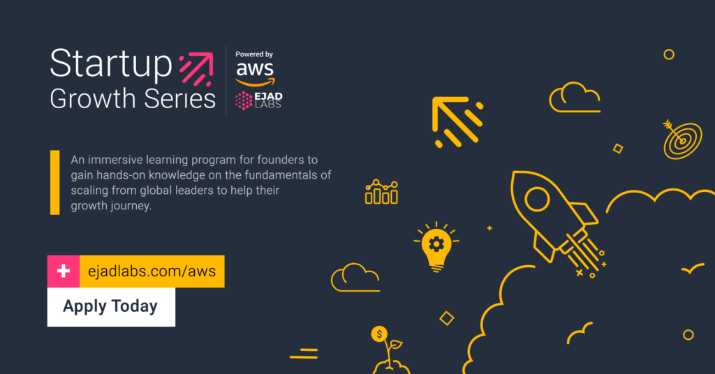 Startup Growth Series by AWS & Ejad Labs